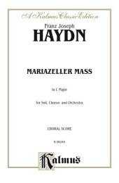 Mariazeller Mass in C Major: For SATB Solo, SATB Chorus/Choir and Orchestra with Latin Text (Choral Score)
