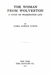 The Woman from Wolverton: A Story of Washington Life