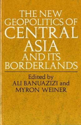 The New Geopolitics of Central Asia and Its Borderlands PDF