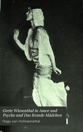 Grete Wiesenthal in Amor und Psyche und Das fremde Mädchen