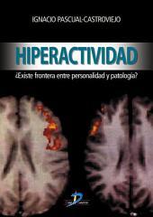Hiperactividad.: Existe la frontera entre personalidad y la patología?