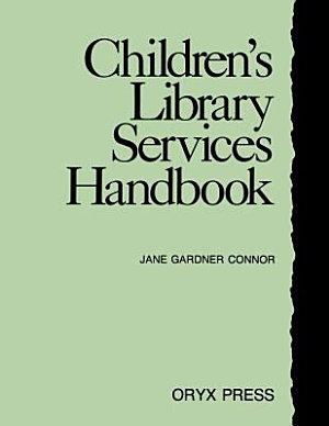 Children S Library Services Handbook