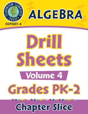 Algebra   Drill Sheets Vol  4 Gr  PK 2
