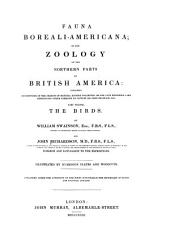 Fauna Boreali-americana, Or, The Zoology of the Northern Parts of British America: The birds