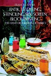 Batik  Tie Dyeing  Stenciling  Silk Screen  Block Printing PDF
