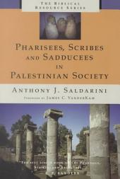 Pharisees, Scribes and Sadducees in Palestinian Society: A Sociological Approach