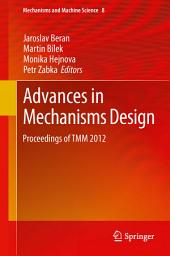 Advances in Mechanisms Design: Proceedings of TMM 2012