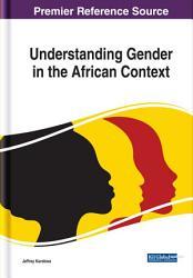Understanding Gender in the African Context PDF