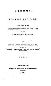 Athens: Its Rise and Fall: Volume 1