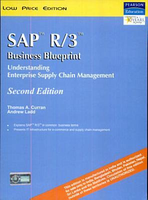 Sap R 3 Business Blueprint  Understanding Enterprise Supply Chain Management  2 E