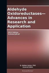 Aldehyde Oxidoreductases—Advances in Research and Application: 2012 Edition: ScholarlyBrief