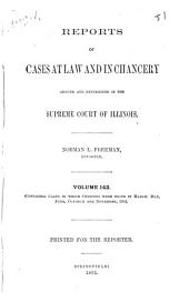 Reports of Cases at Law and in Chancery Argued and Determined in the Supreme Court of Illinois: Volume 142