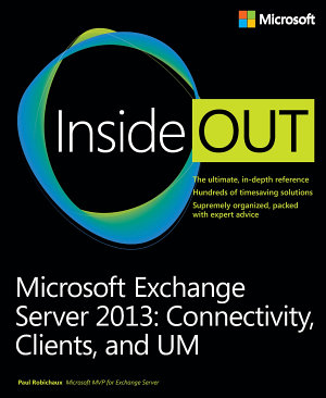 Microsoft Exchange Server 2013 Inside Out Connectivity  Clients  and UM PDF