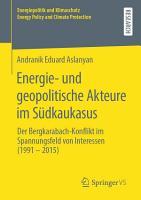 Energie  und geopolitische Akteure im S  dkaukasus PDF