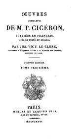 Oeuvres complètes de M.T. Cicéron: pub. en français, avec le texte en regard, Volume3