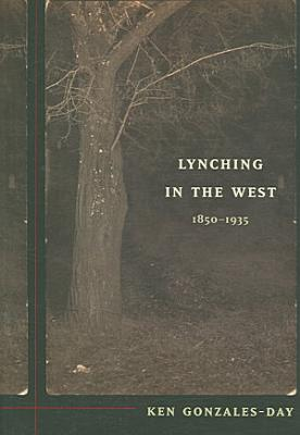 Lynching in the West  1850 1935