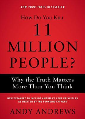 How Do You Kill 11 Million People
