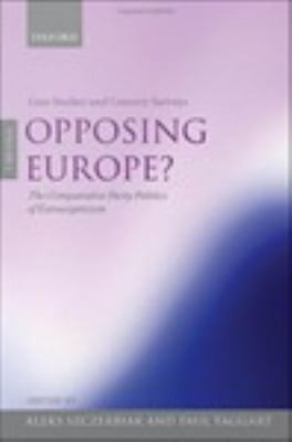 Opposing Europe   The Comparative Party Politics of Euroscepticism   Volume 1  Case Studies and Country Surveys PDF