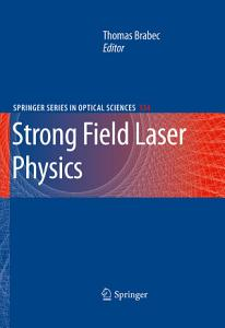 Strong Field Laser Physics Book