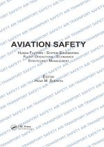 Aviation Safety, Human Factors - System Engineering - Flight Operations - Economics - Strategies - Management