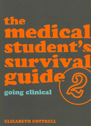 The Medical Student s Survival Guide  Going clinical PDF