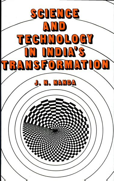 Science And Technology In Indias Transformation