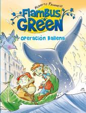 Flambus Green. Operación ballena