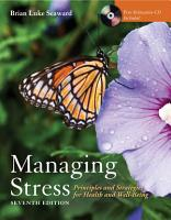 Managing Stress  Principles and Strategies for Health and Well Being PDF