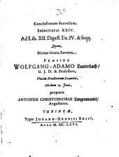 Conclusionum forensium exercitatio XXIV. ad libr. XII. Digest. tit. IV. et seqq