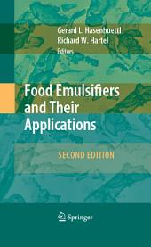 Food Emulsifiers and Their Applications: Edition 2