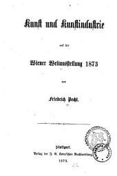 Kunst und Kunstindustrie auf der Wiener Weltausstellung 1873