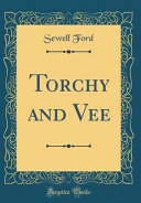 Torchy and Vee  Classic Reprint  PDF