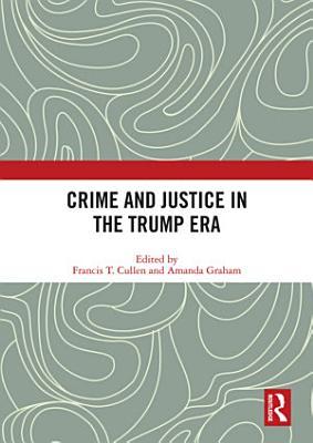 Crime and Justice in the Trump Era