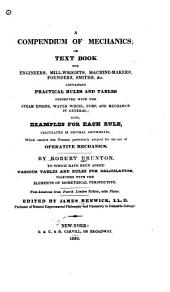 A Compendium of Mechanics, Or, Textbook for Engineers, Mill-wrights, Machine-makers, Founders, Smiths ...