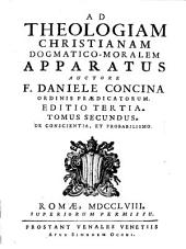 Ad Theologiam Christianam Dogmatico-Moralem Apparatus: Volume 2
