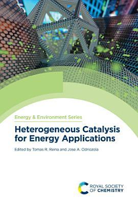 Heterogeneous Catalysis for Energy Applications