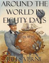 Around the World in Eighty Days : Illustrated