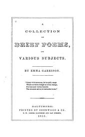 A Collection of Brief Poems on Various Subjects ...