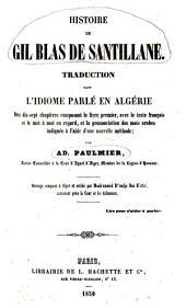 Histoire de Gil Blas de Santillane: traduction dans l'idiome parlé en Algérie; des dix-sept chapitres composant le livre premier, avec le texte français et le mot à mot en regard, et la prononciation des mots arabes indiquée à l'aide d'une nouvelle méthode