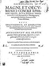 SACROSANCTI, MAGNI, ET OECUMENICI CONCILII EPHESINI PRIMI, ACTA OMNIA