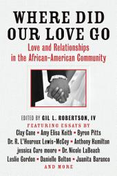 Where Did Our Love Go: Love and Relationships in the African-American Community