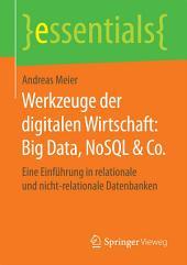 Werkzeuge der digitalen Wirtschaft: Big Data, NoSQL & Co.: Eine Einführung in relationale und nicht-relationale Datenbanken