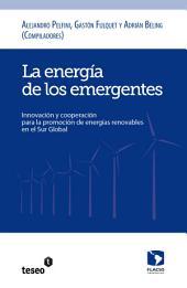 La energía de los emergentes: innovación y cooperación para la promoción de energías renovables en el Sur global