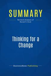 Summary: Thinking for a Change: Review and Analysis of Maxwell's Book