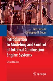 Introduction to Modeling and Control of Internal Combustion Engine Systems: Edition 2