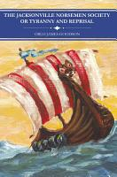 The Jacksonville Norsemen Society or Tyranny and Reprisal PDF