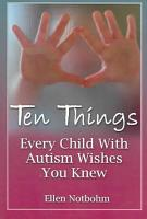 Ten Things Every Child with Autism Wishes You Knew PDF