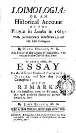 Loimologia, Or, An Historical Account of the Plague in London in 1665
