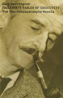 Faulkner   s Fables of Creativity PDF