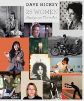 25 Women: Essays on Their Art
